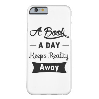 A Book A Day Keeps Reality Away Barely There iPhone 6 Case