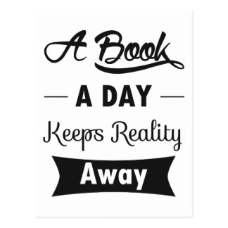 A Book A Day Keeps Reality Away Postcard