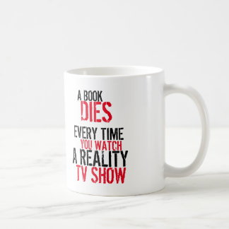 A book dies every time you watch reality tv Mug