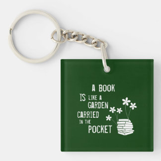 A Book is like a Garden Carried in the Pocket Keychain