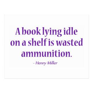 A Book Lying Idle On A Shelf Is Wasted Ammunition Postcard