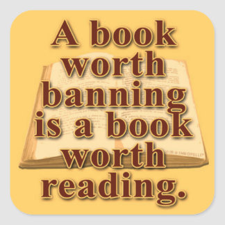 A Book Worth Banning Square Sticker