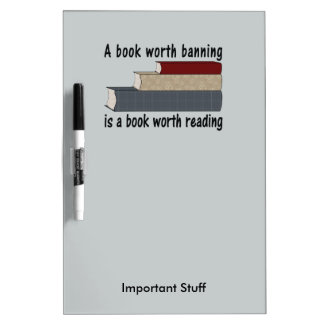 A Book Worth Burning ... I A Book Worth Reading Dry Erase Board
