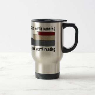 A Book Worth Burning ... I A Book Worth Reading Travel Mug