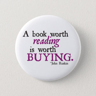A Book Worth Reading is Worth Buying Button