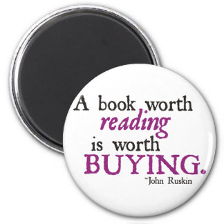 A Book Worth Reading is Worth Buying 2 Inch Round Magnet