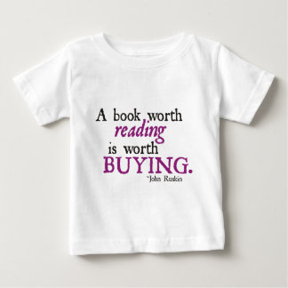 A Book Worth Reading is Worth Buying Tee Shirt