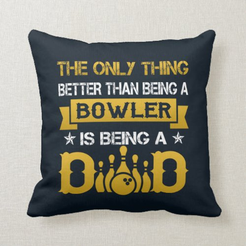 A bowler and a dad throw pillow