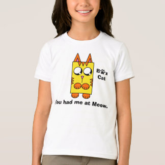 A Box Cat brand - You had me at Meow. T-Shirt