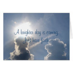 A Brighter Day Is Coming. Just Have Faith. Greeting Card