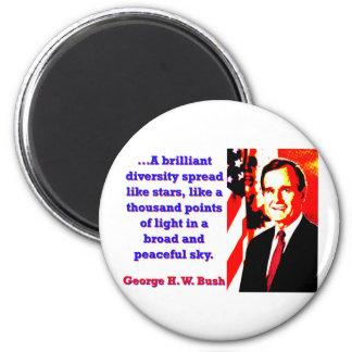 A Brilliant Diversity - George H W Bush Magnet