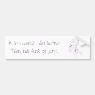 A broomstick rides better... bumper sticker