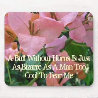 A Bull Without Horns Mouse Pad