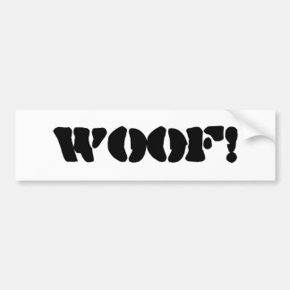 """A Bumper sticker that says """"woof!"""""""