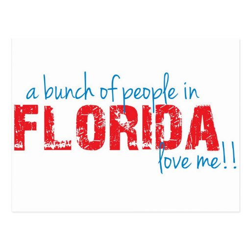 A Bunch of People in Florida Love Me!! Postcard