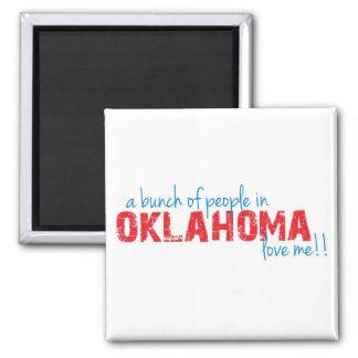 A bunch of people in Oklahoma love me!! Magnet