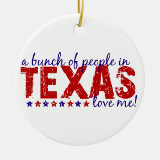 A Bunch of People in Texas Love Me! Ornament