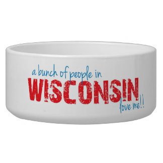 A bunch of people in Wisconsin love me!! Bowl