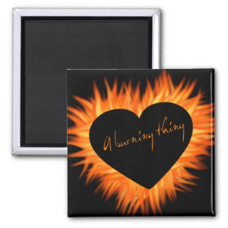 A Burning Thing Fire Heart Magnet