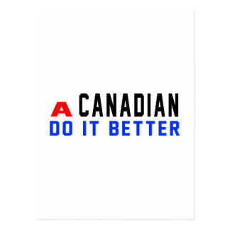 A Canadian Do It Better Postcards