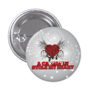 A Canadian Stole my Heart Pinback Button
