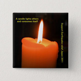 A candle lights others and consumes itself pinback button
