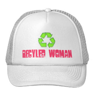 A CAP with  RECYLED WOMAN on it Trucker Hat