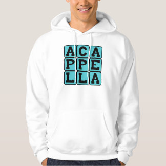 A Cappella, Singing Without Music Hooded Pullover