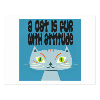 A cat is fur with attitude postcard