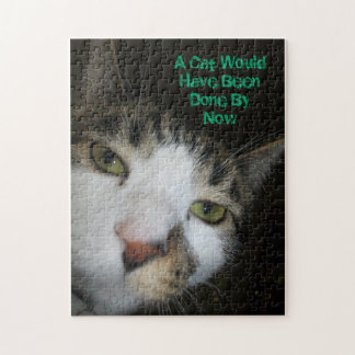 A Cat Would Have Been Done By Now Jigsaw Puzzle