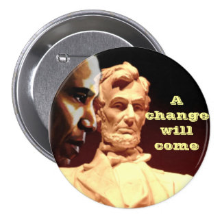 A Change Will Come_ Button Pinback Buttons