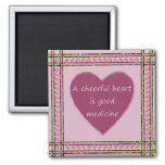 A cheerful heart.... 2 inch square magnet