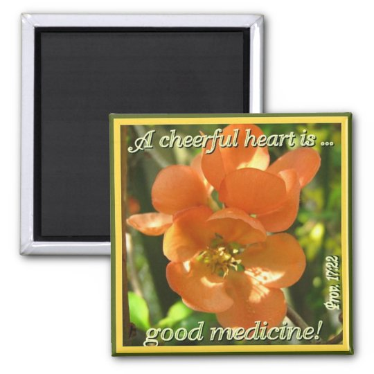 A cheerful heart...! magnet