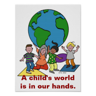 A child's world is in our hands poster