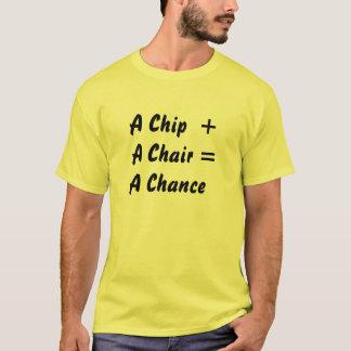 A Chip + A Chair = A Chance T-Shirt