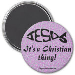 A Christian Thing Magnet