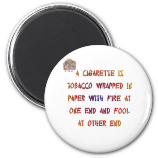 A cigarette is ... 2 inch round magnet