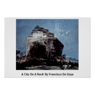 A City On A Rock' By Francisco De Goya Poster