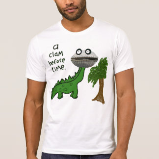 a clam before time - Customized T-Shirt