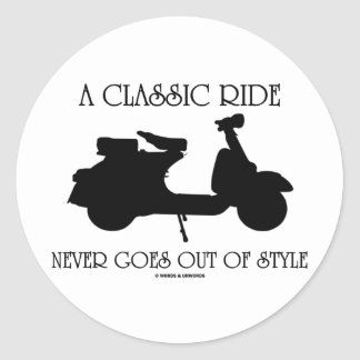 A Classic Ride Never Goes Out Of Style (Scooter) Classic Round Sticker