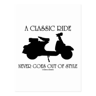 A Classic Ride Never Goes Out Of Style (Scooter) Post Card