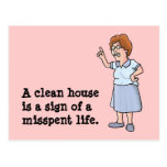 A clean house is a sign of a misspent life. postcard