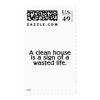 A Clean House Is A Sign Of A Wasted Life Stamps