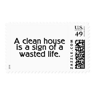 A Clean House Is A Sign Of A Wasted Life Postage