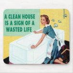 A Clean House is... Mouse Pad