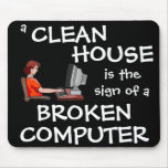 A Clean House Is The Sign Of A Broken Computer Mouse Mats