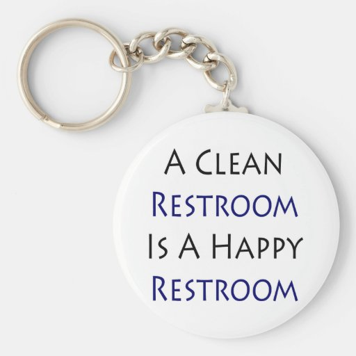 A Clean Restroom Is A Happy Restroom Basic Round Button Keychain