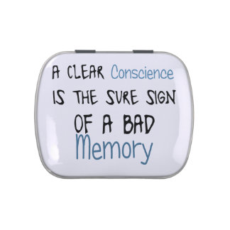A clear conscience is the sign of a bad memory jelly belly tin