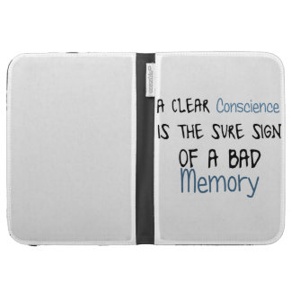 A clear conscience is the sign of a bad memory kindle case
