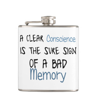 A clear conscience is the sign of a bad memory hip flask